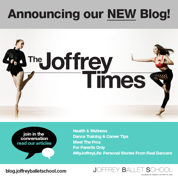 The New Joffrey Ballet School Blog will empower dancers on their journey to building successful dance careers!
